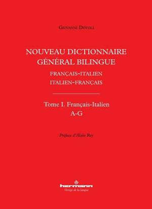 Nouveau dictionnaire général bilingue français-italien, italien-français. Volume 1, Français-italien : A-G