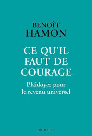 Ce qu'il faut de courage : Plaidoyer pour le revenu universel