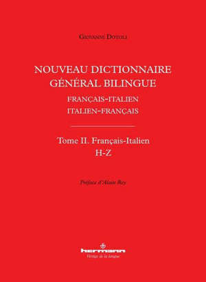 Nouveau dictionnaire général bilingue français-italien, italien-français. Volume 2, Français-italien : H-Z