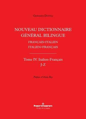 Nouveau dictionnaire général bilingue français-italien, italien-français. Volume 4, Italien-français : J-Z
