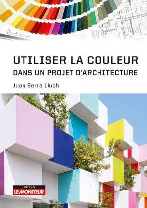 Utiliser la couleur dans un projet d'architecture