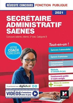 Secrétaire administratif SAENES : concours externe, interne, 3e voie, catégorie B, 2021 : tout-en-un !