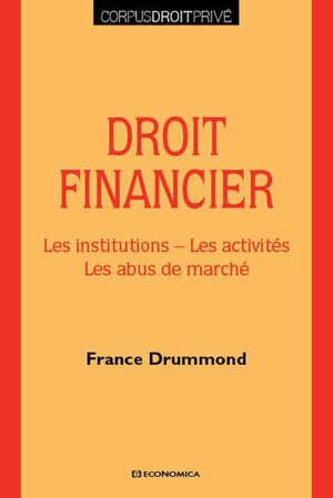 Droit financier : les institutions, les activités, les abus de marché