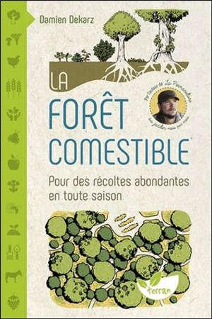La forêt comestible : pour des récoltes abondantes en toute saison