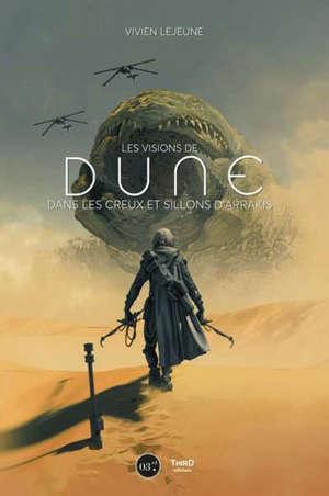Les visions de Dune : dans les creux et sillons d'Arrakis