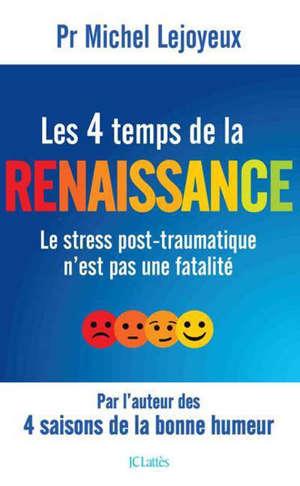 Les 4 temps de la renaissance : le stress post-traumatique n'est pas une fatalité