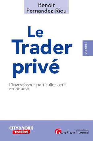 Le trader privé : l'investisseur particulier actif en Bourse