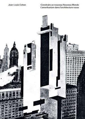 Construire un nouveau Nouveau monde : l'Amerikanizm dans l'architecture russe : exposition, Montréal, Centre canadien d'architecture, du 12 novembre 2019 au 26 juillet 2020