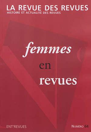 Revue des revues (La). n° 64, Femmes en revues