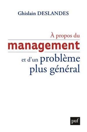 A propos du management et d'un problème plus général