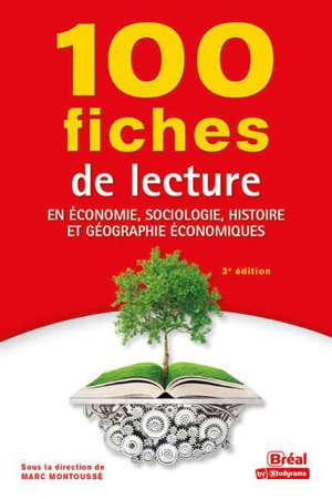 100 fiches de lecture en économie, sociologie, histoire et géographie économiques : classes préparatoires économiques et commerciales, 1er et 2e cycles universitaires