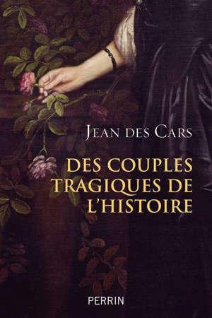 Des couples tragiques de l'histoire