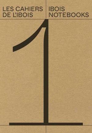 Les cahiers de l'Ibois. Volume 1