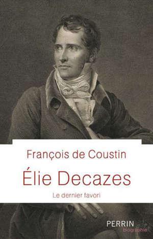 Elie Decazes : le dernier favori
