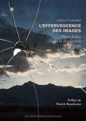 L'effervescence des images : Albert Kahn et la disparition du monde