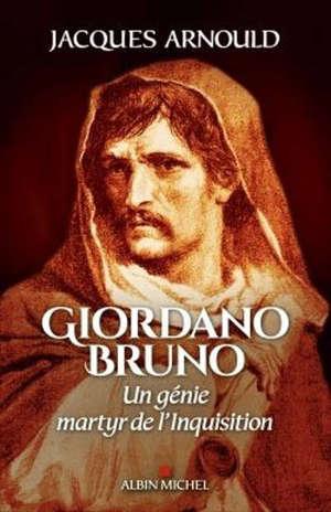 Giordano Bruno : un génie martyr de l'Inquisition