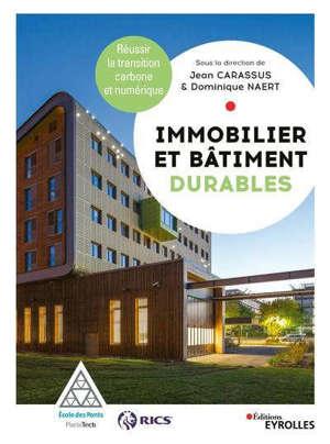 Immobilier et bâtiment durables : réussir la transition carbone et numérique