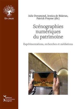 Scénographies numériques du patrimoine : expérimentations, recherches et médiations