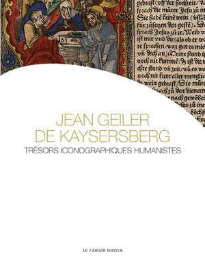 Jean Geiler de Kaysersberg : trésors iconographiques humanistes