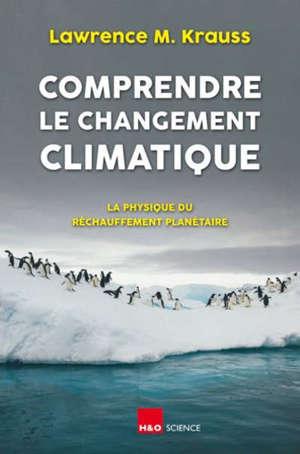 Comprendre le changement climatique : la physique du réchauffement planétaire