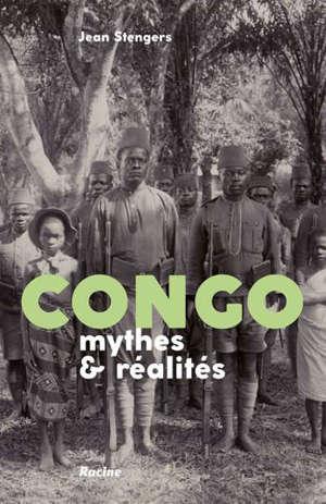 Congo : mythes & réalités