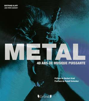 Metal : 40 ans de musique puissante