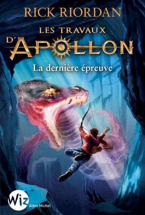 Les travaux d'Apollon. Volume 5, La dernière épreuve
