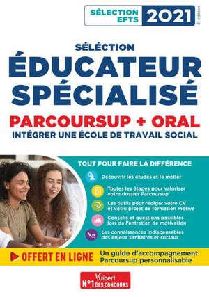 Sélection éducateur spécialisé : Parcoursup + oral : intégrer une école de travail social, sélection EFTS 2021