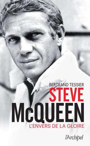 Steve McQueen : l'envers de la gloire