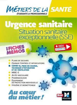 Urgence sanitaire : situation sanitaire exceptionnelle (SSE) : en fiches mémos