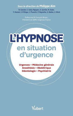 L'hypnose en situation d'urgence : urgences, médecine générale, anesthésie, obstétrique, odontologie, psychiatrie