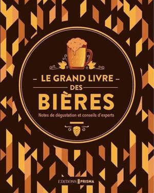 Le grand livre des bières : notes de dégustation et conseils d'experts