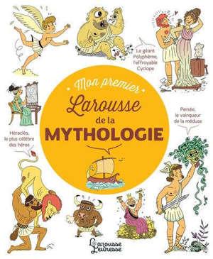 Mon premier Larousse de la mythologie