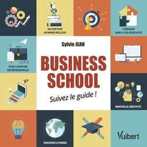 BUSINESS SCHOOL : TIREZ-EN LE MEILLEUR !