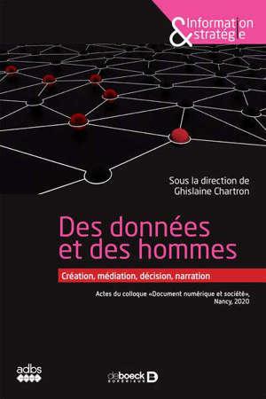 Des données et des hommes : création, médiation, décision, narration