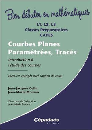 Courbes planes paramétrées, tracés : introduction à l'étude des courbes