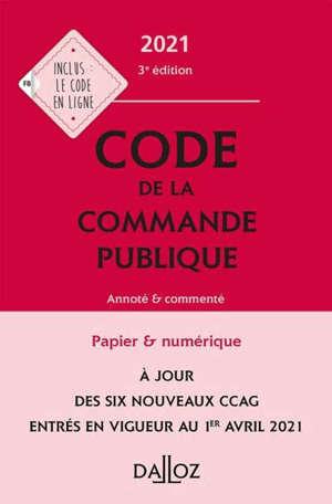 Code de la commande publique 2021 : annoté et commenté