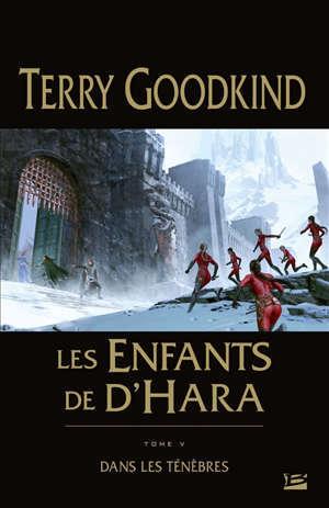 Les enfants de D'Hara. Volume 5, Dans les ténèbres