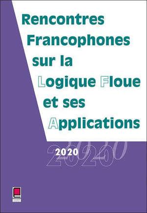 LFA 2020 - RENCONTRES FRANCOPHONES SUR LA LOGIQUE FLOUE ET SES APPLICATIONS