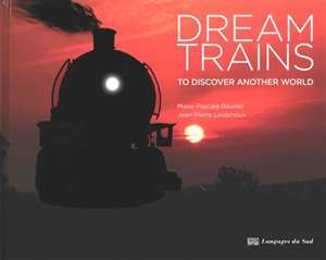 Dream trains : to discover another world