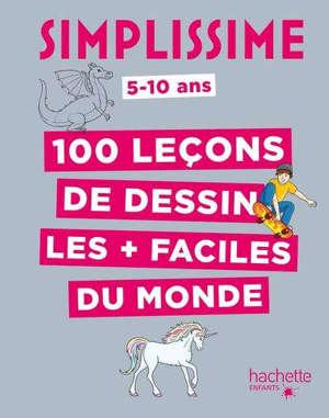 Simplissime : 100 leçons de dessin les + faciles du monde : 5-10 ans