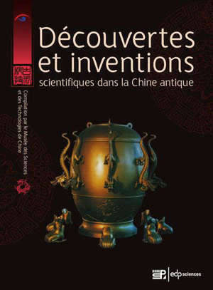 Découvertes et inventions scientifiques dans la Chine antique