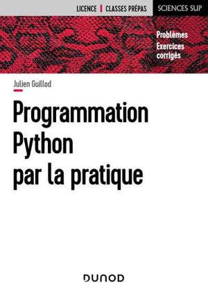 Programmation Python par la pratique : problèmes, exercices corrigés