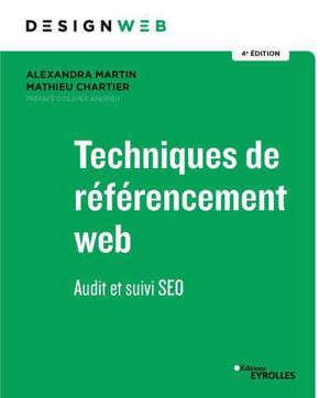 TECHNIQUES DE REFERENCEMENT WEB - 4E EDITION - AUDIT ET SUIVI SEO