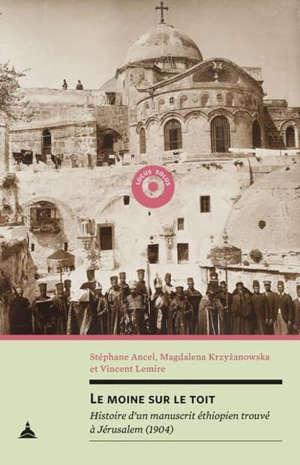 Le moine sur le toit : histoire d'un manuscrit éthiopien trouvé à Jérusalem (1904)