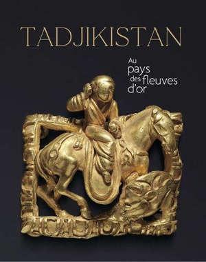 Tadjikistan, au pays des fleuves d'or : exposition, Paris, Musée Guimet
