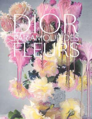Dior : par amour des fleurs