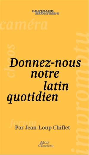 Donnez-nous notre latin quotidien