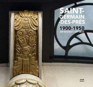 Saint-Germain-des-Prés : 1900-1950 : Art nouveau, Art déco