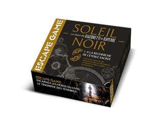 Soleil noir, la saga de Giacometti et Ravenne : escape game : à la recherche de l'étoile sacrée